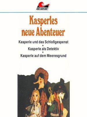 cover image of Kasperle, Kasperles neue Abenteuer