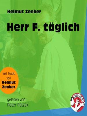 cover image of Herr F. täglich