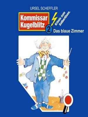 cover image of Kommissar Kugelblitz, Folge 2