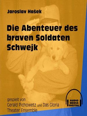 cover image of Die Abenteuer des braven Soldaten Schwejk