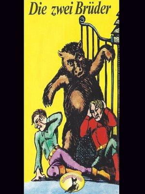 cover image of Gebrüder Grimm, Die zwei Brüder