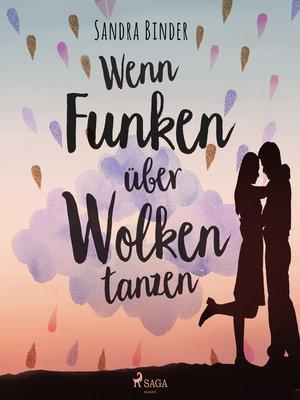 cover image of Wenn Funken über Wolken tanzen