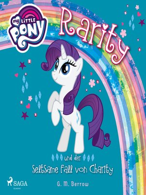 cover image of My Little Pony, Rarity und der seltsame Fall von Charity