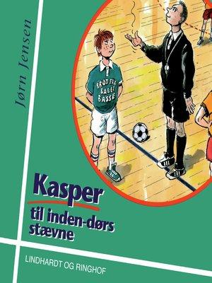 cover image of Kasper til indendørs stævne