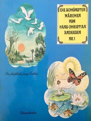 cover image of Die schönsten Märchen von Hans Christian Andersen, Folge 1