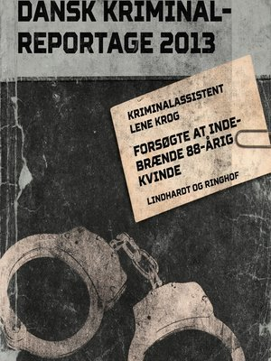 cover image of Forsøgte at indebrænde 88-årig kvinde--Dansk Kriminalreportage