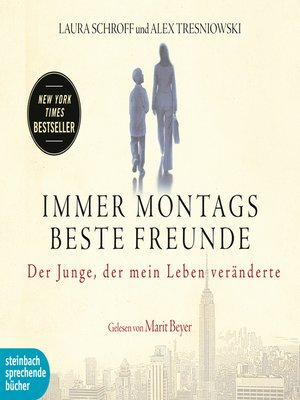 cover image of Immer montags beste Freunde--Der Junge der mein Leben veränderte