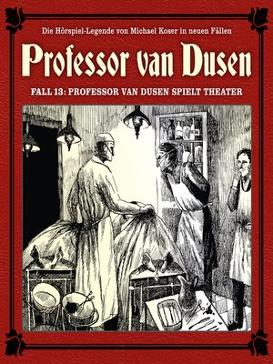 cover image of Professor van Dusen, Die neuen Fälle, Fall 13