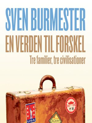 cover image of En verden til forskel--tre familier, tre civilisationer