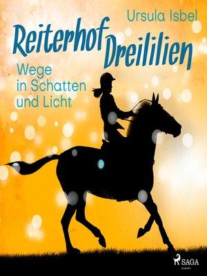 cover image of Wege in Schatten und Licht--Reiterhof Dreililien 10