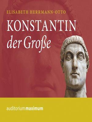 cover image of Konstantin der Große