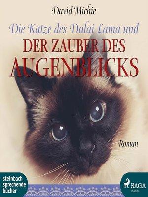 cover image of Die Katze des Dalai Lama und der Zauber des Augenblicks