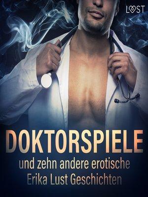 cover image of Doktorspiele und zehn andere erotische Erika Lust Geschichten (Ungekürzt)