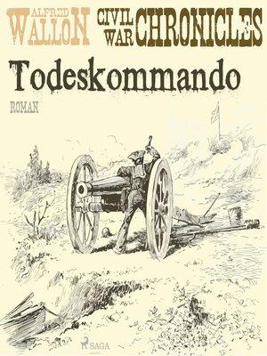 cover image of Todeskommando--Civil War Chronical 1