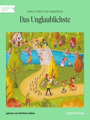 cover image of Das Unglaublichste