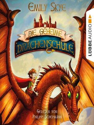 cover image of Die geheime Drachenschule