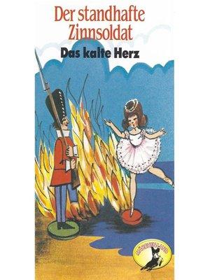 cover image of Hans Christian Andersen / Wilhelm Hauff, Der standhafte Zinnsoldat / Das kalte Herz