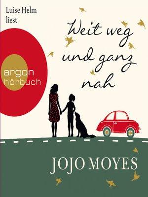 cover image of Weit weg und ganz nah (Autorisierte Lesefassung)