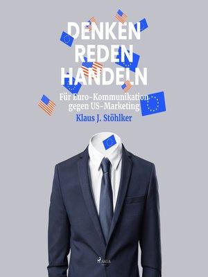 cover image of Denken Reden Handeln--Für Euro-Kommunikation gegen US-Marketing