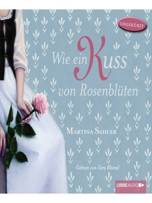 cover image of Wie ein Kuss von Rosenblüten