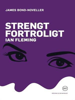 cover image of Strengt fortroligt