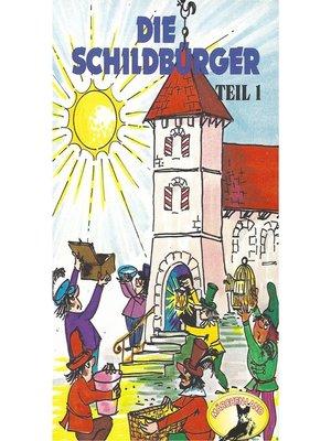cover image of Die Schildbürger, Folge 1