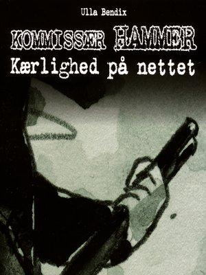 cover image of Kærlighed på nettet--Kommissær Hammer