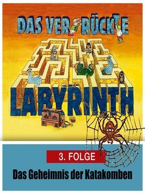 cover image of Das ver-rückte Labyrinth, Folge 3