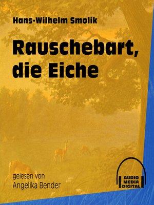 cover image of Rauschebart, die Eiche