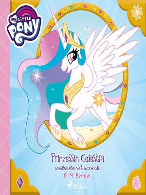 cover image of My Little Pony--Prinzessin Celestia und die Reise nach Monacolt