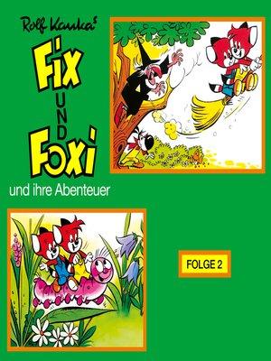 cover image of Fix und Foxi, Fix und Foxi und ihre Abenteuer, Folge 2