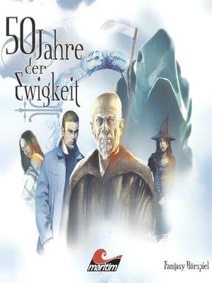 cover image of 50 Jahre der Ewigkeit