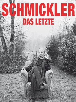 cover image of Wilfried Schmickler, Das Letzte