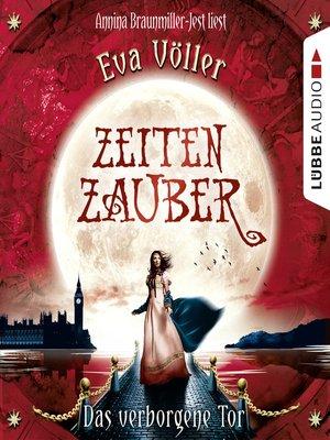 cover image of Zeitenzauber--Das verborgene Tor