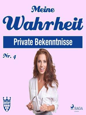 cover image of Private Bekenntnisse--Meine Wahrheit 4