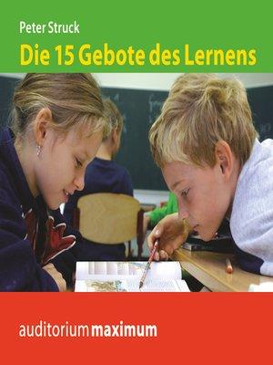 cover image of Die 15 Gebote des Lernens