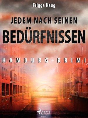 cover image of Jedem nach seinen Bedürfnissen--Hamburg-Krimi