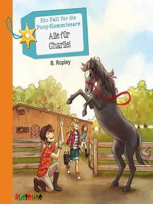 cover image of Alle für Charlie--Ein Fall für die Pony-Kommissare, Teil 4