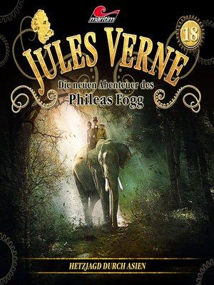 cover image of Jules Verne, Die neuen Abenteuer des Phileas Fogg, Folge 18