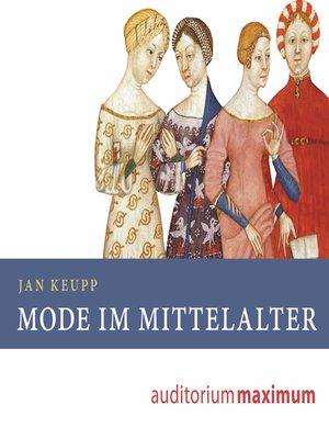 cover image of Mode im Mittelalter (Ungekürzt)