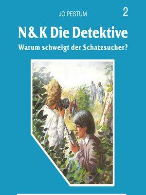 cover image of N&K Die Detektive, Folge 2