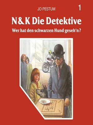 cover image of N&K Die Detektive, Folge 1