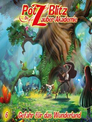 cover image of Potz Blitz--Die Zauberakademie, Folge 6
