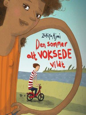 cover image of Den sommer alt voksede vildt