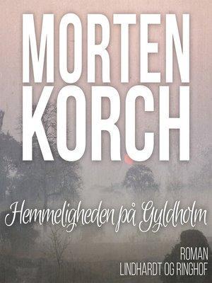 cover image of Hemmeligheden på Gyldholm