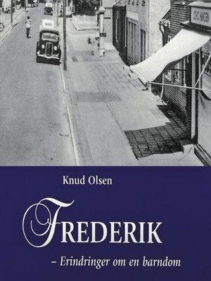 cover image of Frederik--Erindringer om en barndom i Søllested