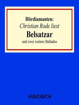 """cover image of """"Belsatzar"""" und zwei weitere Balladen--Hördiamanten"""