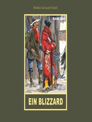 """cover image of Ein Blizzard--Erzählung aus """"Auf fremden Pfaden"""", Band 23 der Gesammelten Werke"""