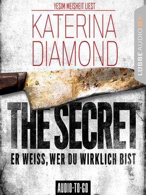 cover image of The Secret--Er weiss, wer du wirklich bist