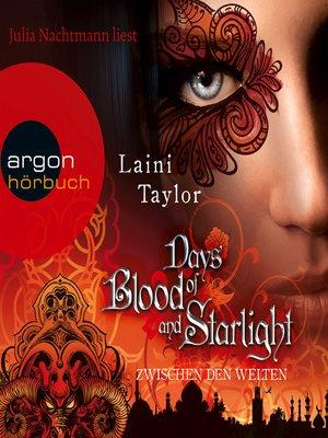 cover image of Days of Blood and Starlight--Zwischen den Welten